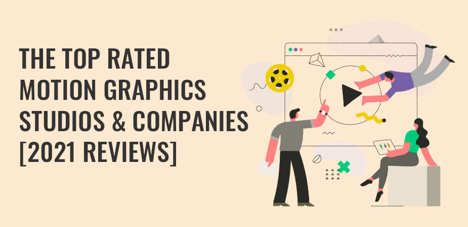 The Top Rated Motion Graphics Studios